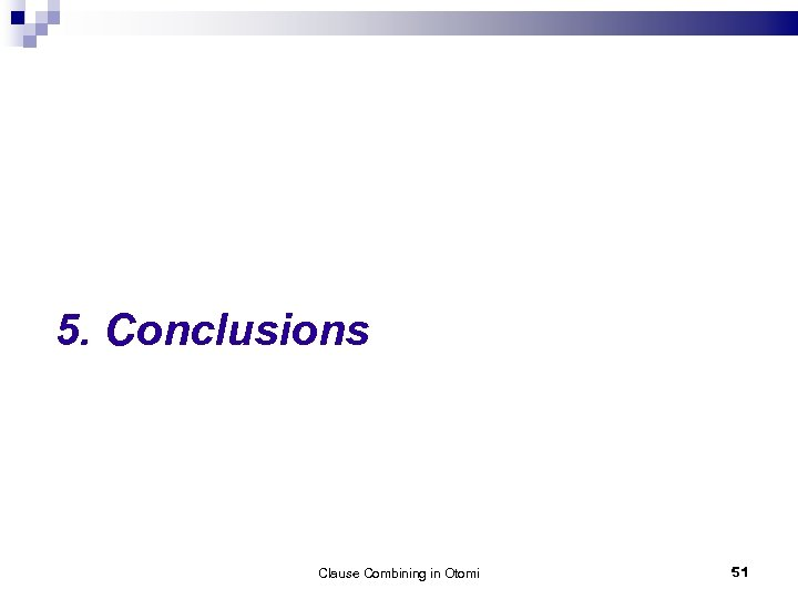5. Conclusions Clause Combining in Otomi 51
