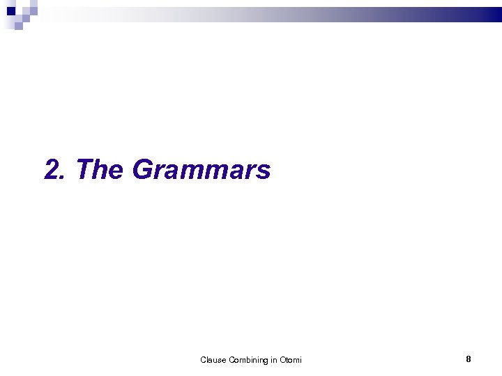 2. The Grammars Clause Combining in Otomi 8