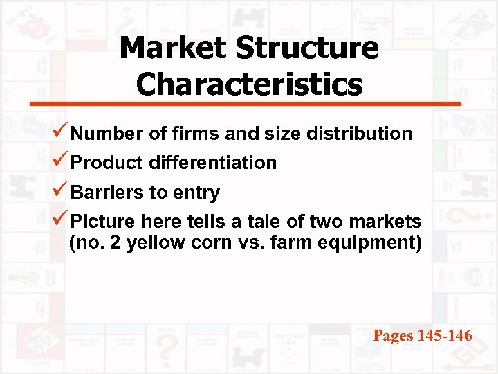 Market Structure Characteristics üNumber of firms and size distribution üProduct differentiation üBarriers to entry
