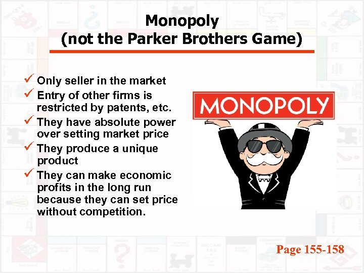Monopoly (not the Parker Brothers Game) ü Only seller in the market ü Entry