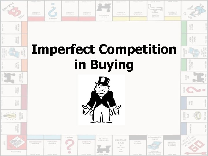 Imperfect Competition in Buying