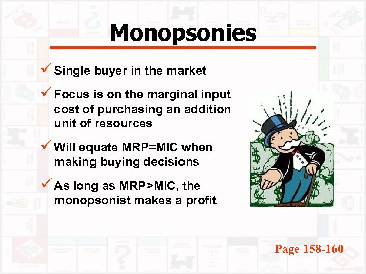 Monopsonies ü Single buyer in the market ü Focus is on the marginal input
