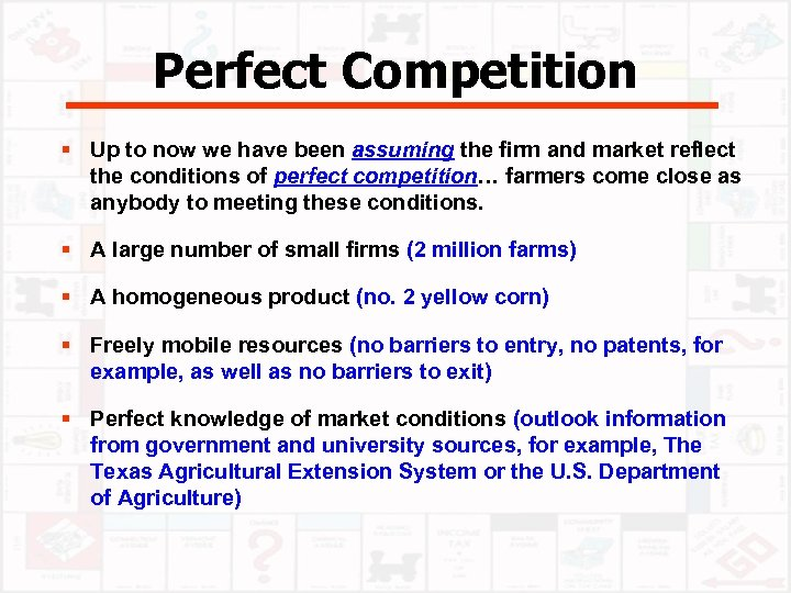Perfect Competition § Up to now we have been assuming the firm and market