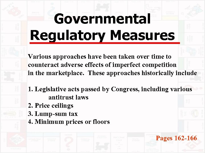 Governmental Regulatory Measures Various approaches have been taken over time to counteract adverse effects
