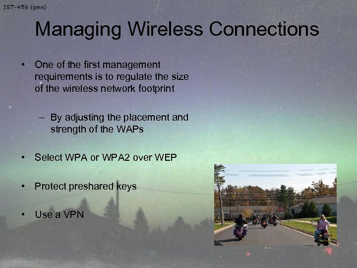 Managing Wireless Connections • One of the first management requirements is to regulate the