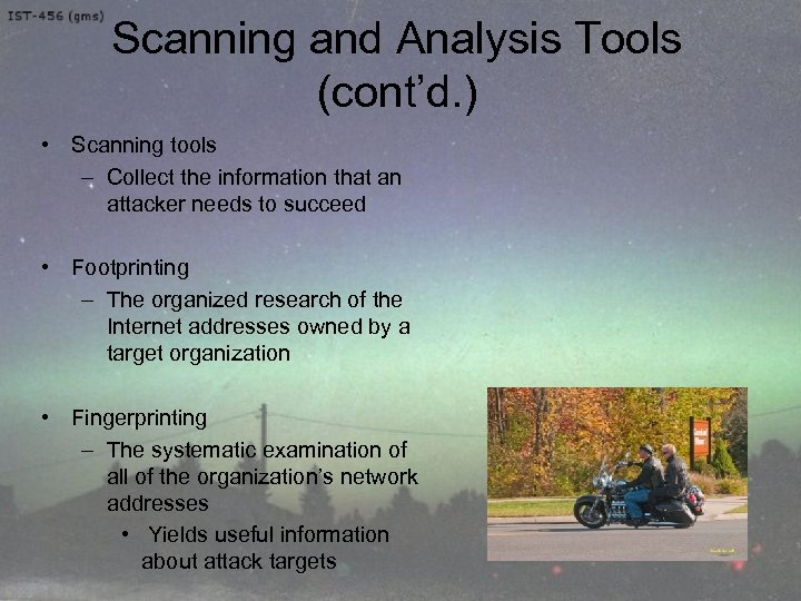 Scanning and Analysis Tools (cont'd. ) • Scanning tools – Collect the information that