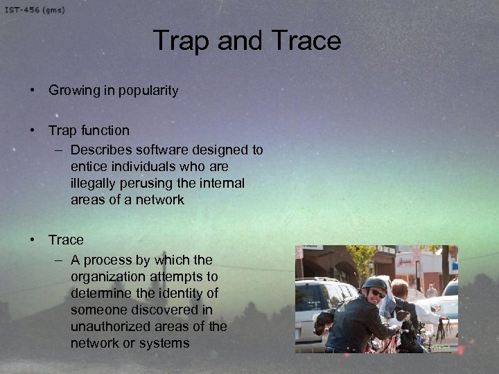 Trap and Trace • Growing in popularity • Trap function – Describes software designed