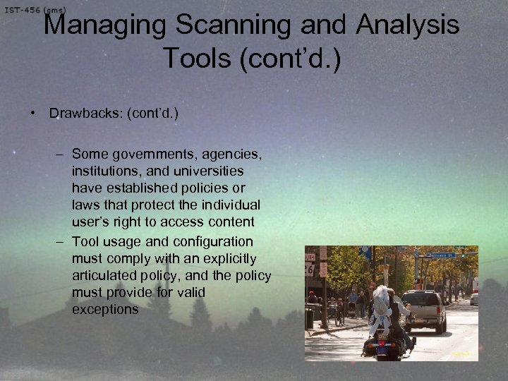 Managing Scanning and Analysis Tools (cont'd. ) • Drawbacks: (cont'd. ) – Some governments,