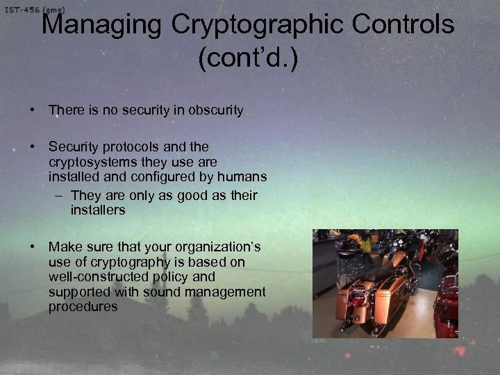 Managing Cryptographic Controls (cont'd. ) • There is no security in obscurity • Security