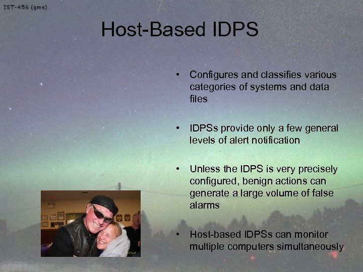 Host-Based IDPS • Configures and classifies various categories of systems and data files •