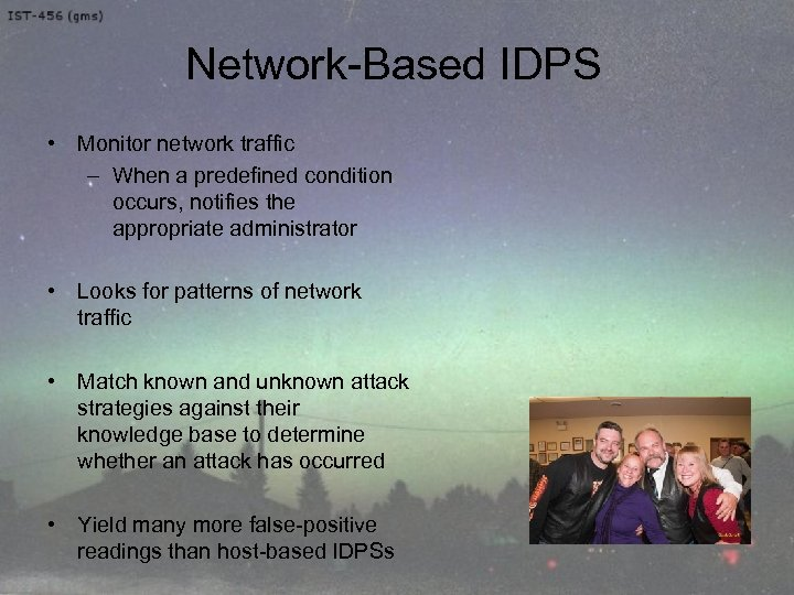 Network-Based IDPS • Monitor network traffic – When a predefined condition occurs, notifies the