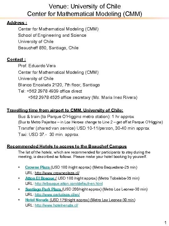 Venue: University of Chile Center for Mathematical Modeling (CMM) Address : Center for Mathematical