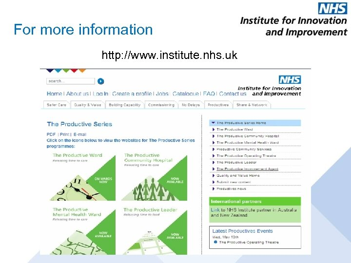 For more information http: //www. institute. nhs. uk