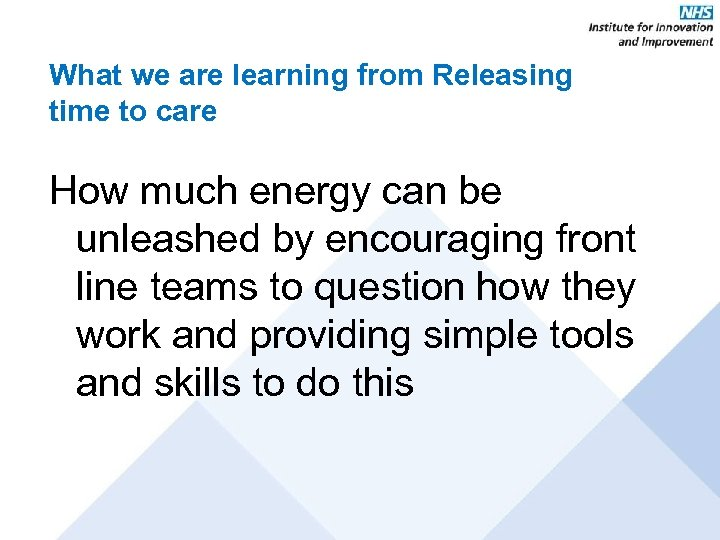 What we are learning from Releasing time to care How much energy can be