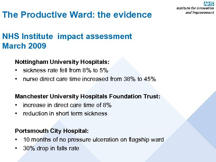 The Productive Ward: the evidence NHS Institute impact assessment March 2009 Nottingham University Hospitals:
