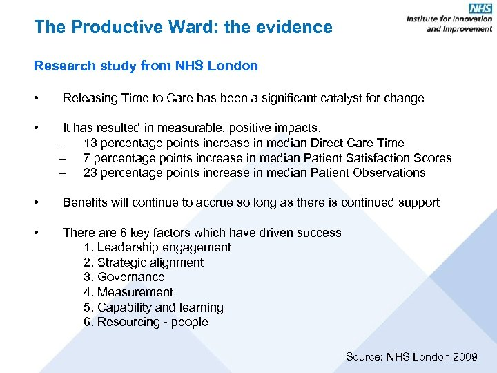 The Productive Ward: the evidence Research study from NHS London • • Releasing Time