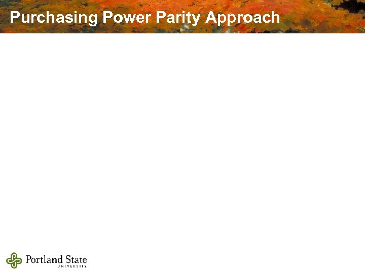 Purchasing Power Parity Approach