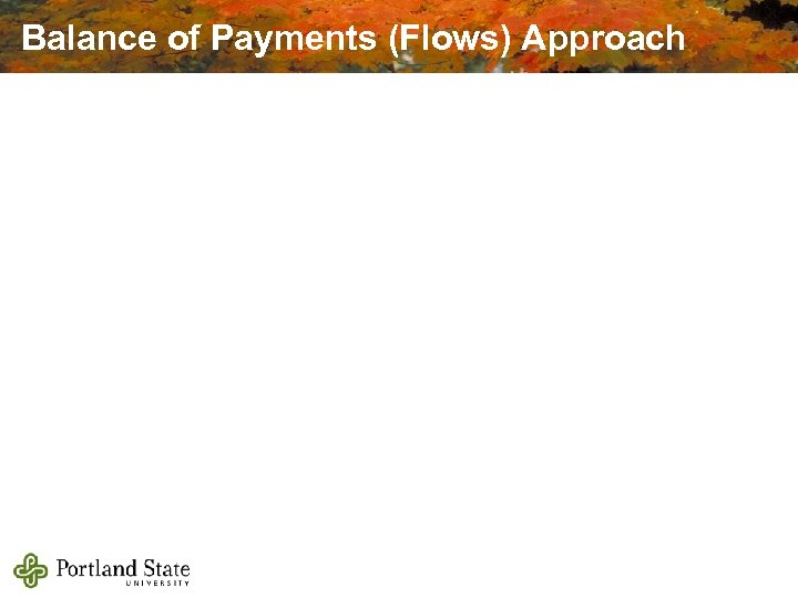 Balance of Payments (Flows) Approach