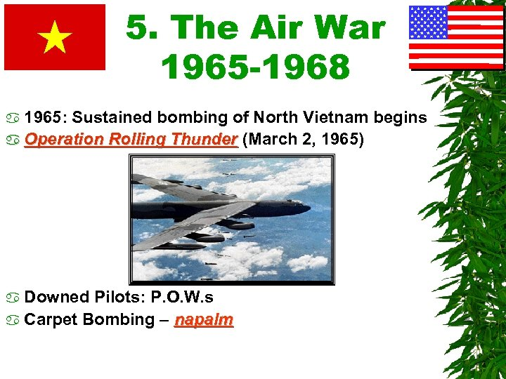 5. The Air War 1965 -1968 a 1965: Sustained bombing of North Vietnam begins