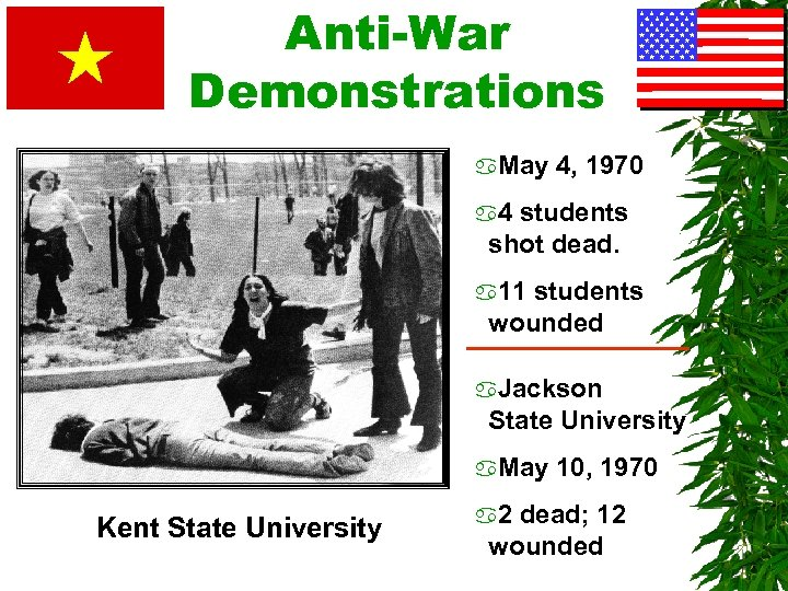 Anti-War Demonstrations a. May 4, 1970 a 4 students shot dead. a 11 students