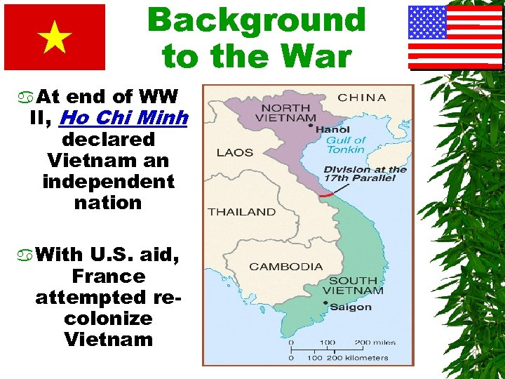 Background to the War a At end of WW II, Ho Chi Minh declared
