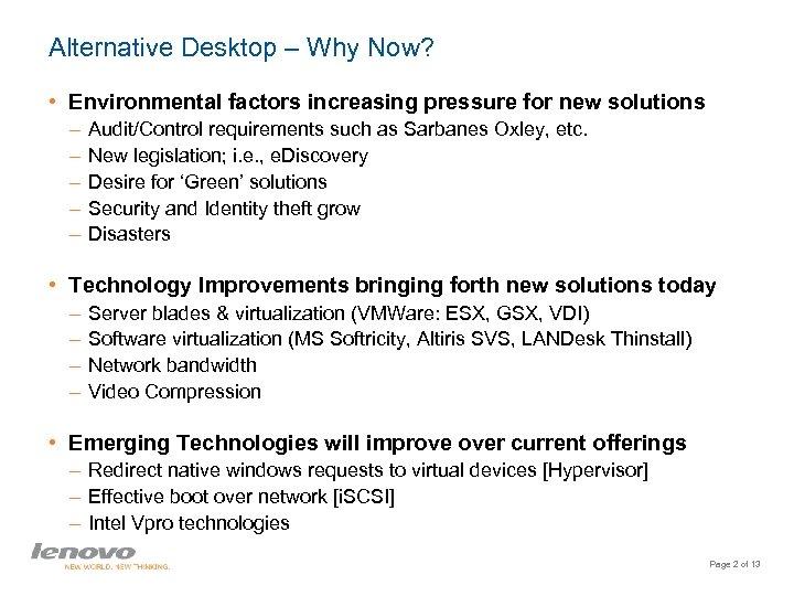 Alternative Desktop – Why Now? • Environmental factors increasing pressure for new solutions –