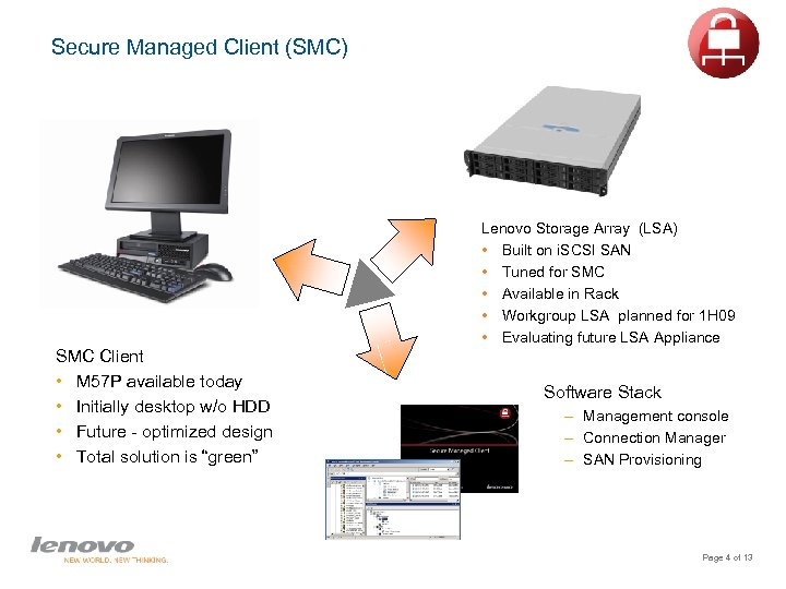 Secure Managed Client (SMC) Lenovo Storage Array (LSA) • Built on i. SCSI SAN