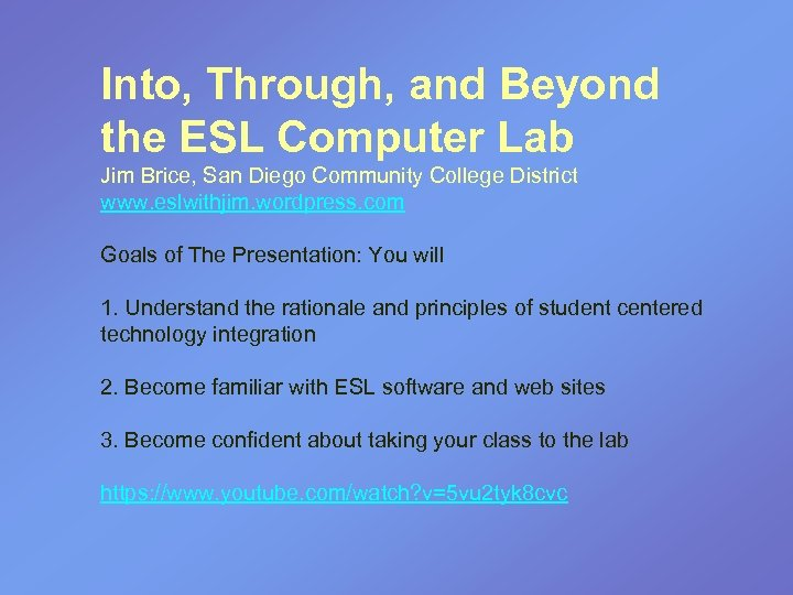 Into, Through, and Beyond the ESL Computer Lab Jim Brice, San Diego Community College