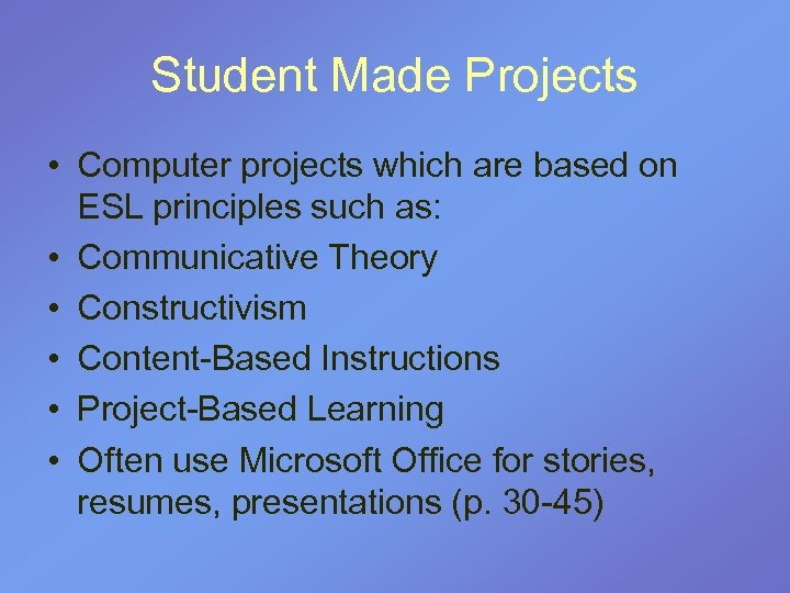 Student Made Projects • Computer projects which are based on ESL principles such as:
