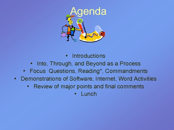 Agenda • Introductions • Into, Through, and Beyond as a Process • Focus Questions,