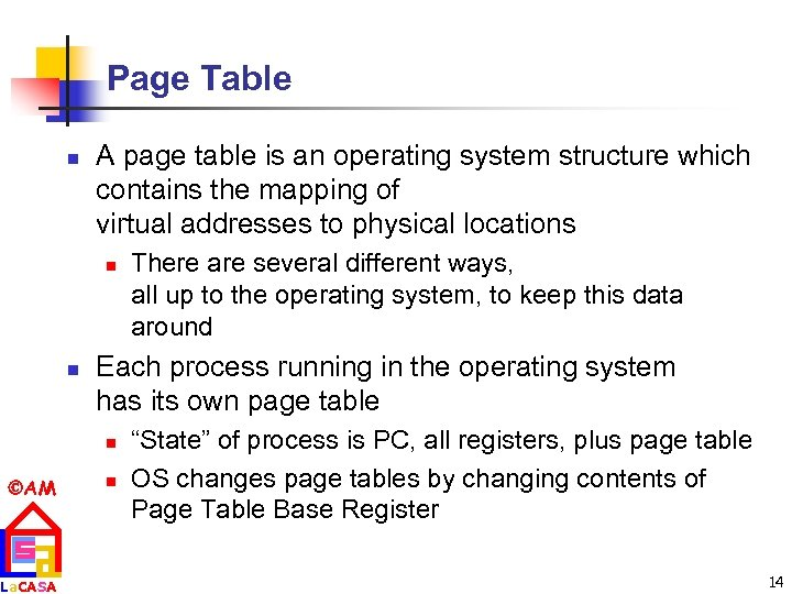 Page Table n A page table is an operating system structure which contains the