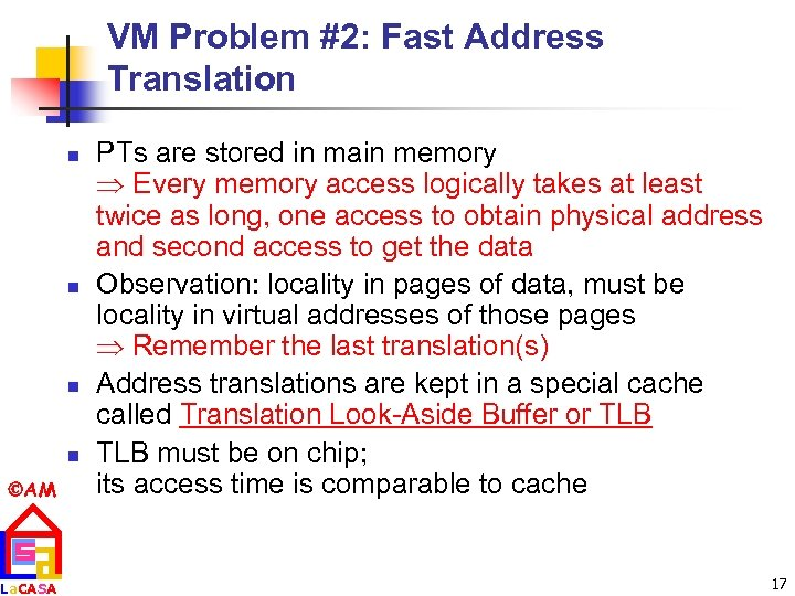 VM Problem #2: Fast Address Translation n n AM La. CASA PTs are stored