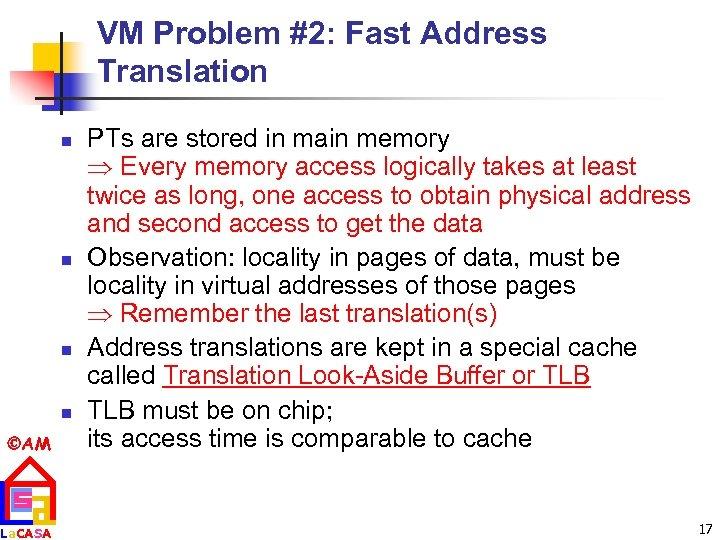 VM Problem #2: Fast Address Translation n n AM La. CASA PTs are stored