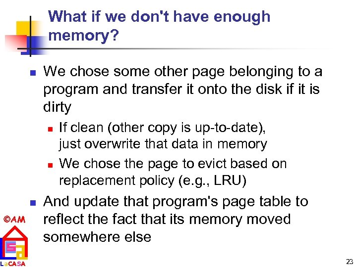 What if we don't have enough memory? n We chose some other page belonging