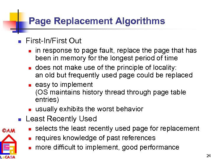 Page Replacement Algorithms n First-In/First Out n n n AM La. CASA in response