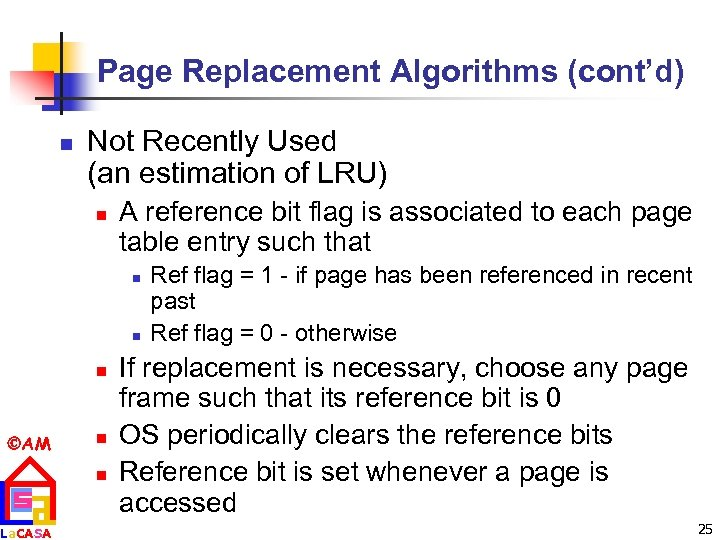 Page Replacement Algorithms (cont'd) n Not Recently Used (an estimation of LRU) n A
