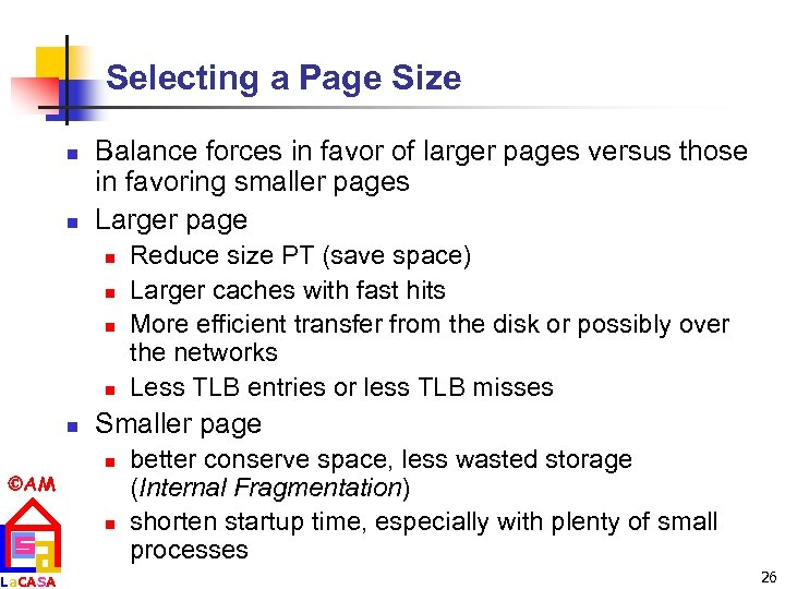 Selecting a Page Size n n Balance forces in favor of larger pages versus