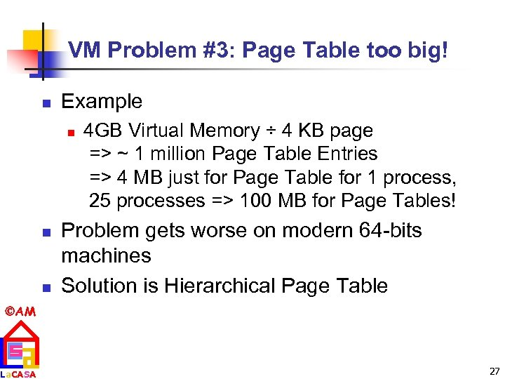 VM Problem #3: Page Table too big! n Example n n n 4 GB