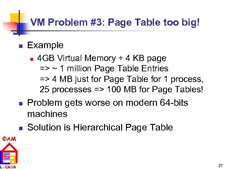 VM Problem #3: Page Table too big! n Example n n n 4 GB