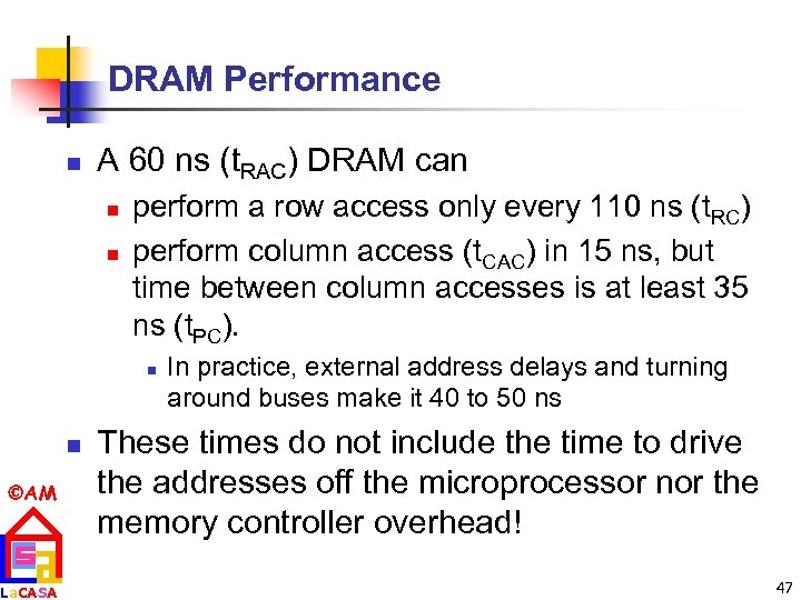 DRAM Performance n A 60 ns (t. RAC) DRAM can n n perform a