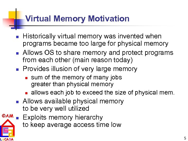 Virtual Memory Motivation n Historically virtual memory was invented when programs became too large