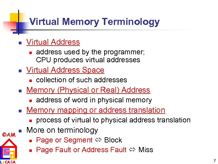 Virtual Memory Terminology n Virtual Address n n Virtual Address Space n n La.
