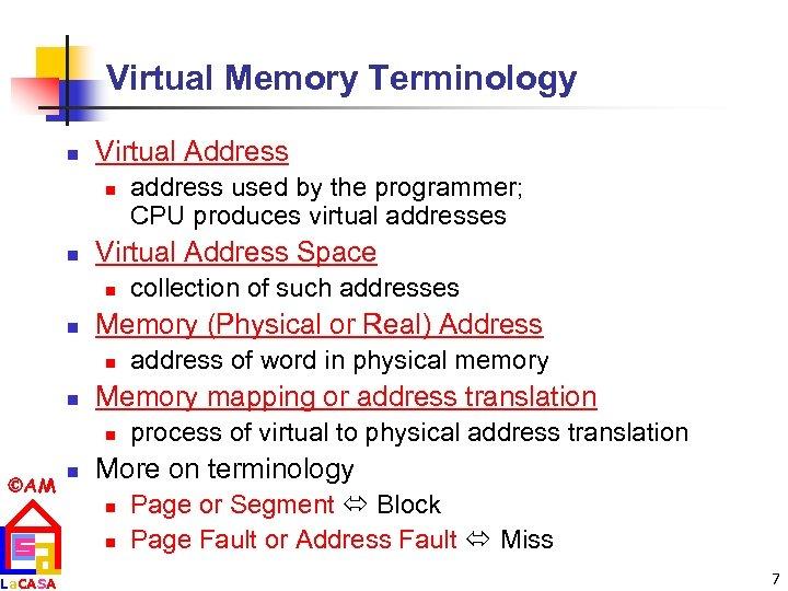 Virtual Memory Terminology n Virtual Address n n Virtual Address Space n n La.