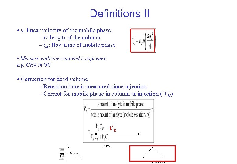 Definitions II • u, linear velocity of the mobile phase: – L: length of