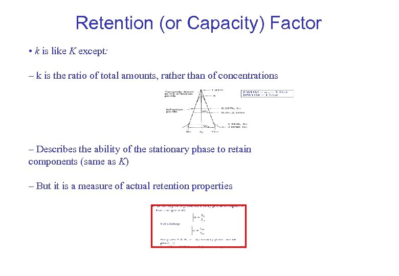 Retention (or Capacity) Factor • k is like K except: – k is the