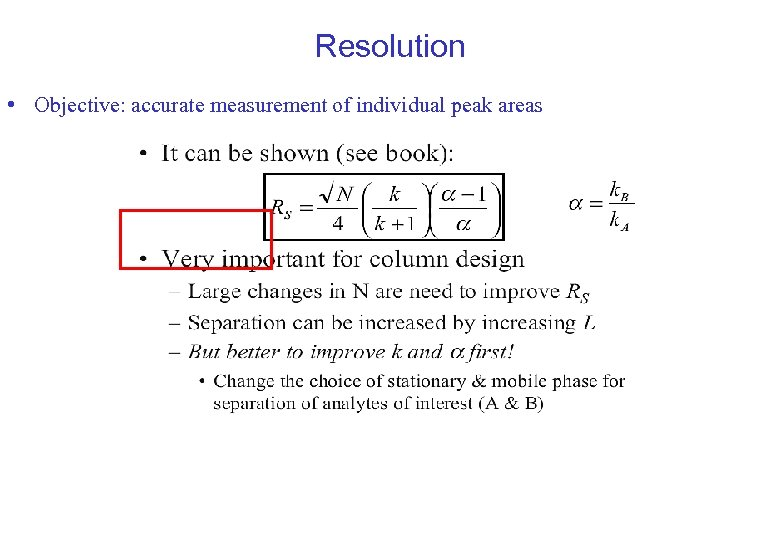 Resolution • Objective: accurate measurement of individual peak areas