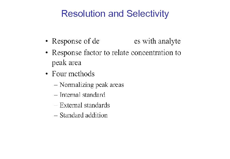Resolution and Selectivity