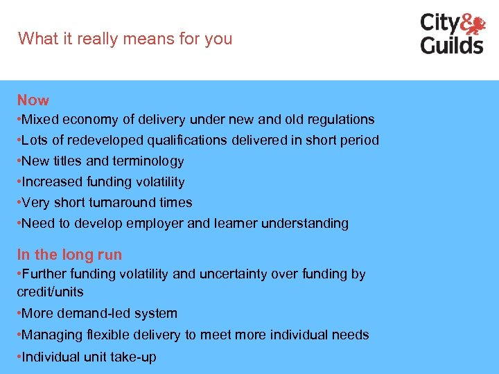 What it really means for you Now • Mixed economy of delivery under new