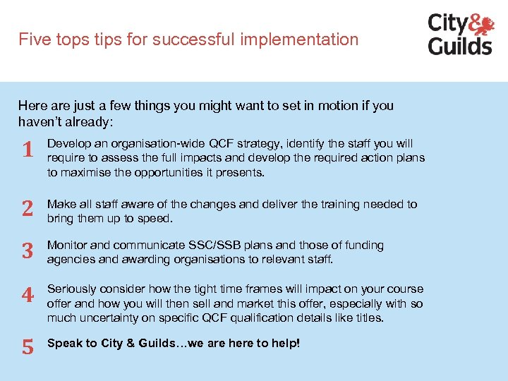 Five tops tips for successful implementation Here are just a few things you might