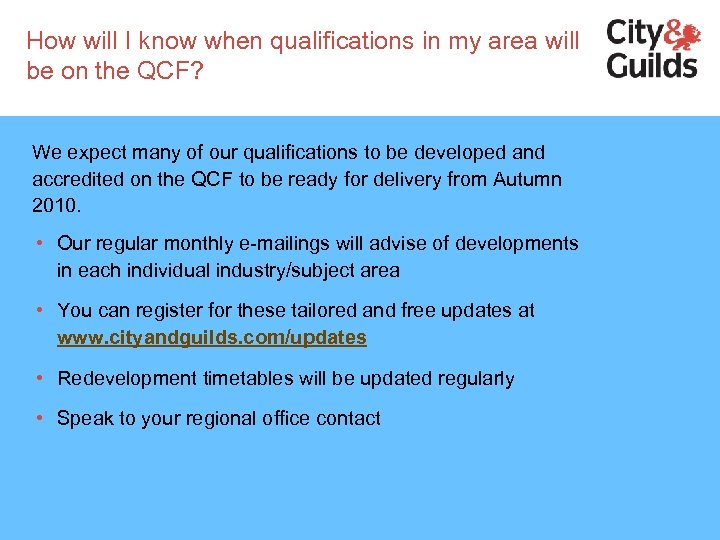 How will I know when qualifications in my area will be on the QCF?